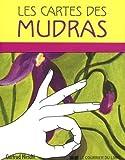 Les cartes des Mudras : Avec un livret et 68 cartes