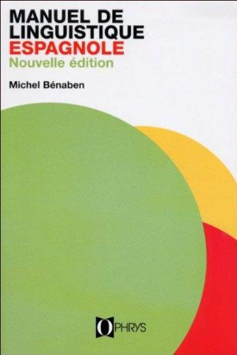 Manuel de linguistique espagnole par M Bénaben