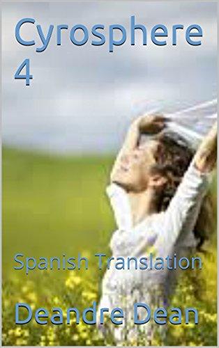 Cyrosphere 4: Spanish Translation por Deandre Dean