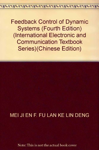 Feedback Control of Dynamic Systems (Fourth Edition) (International Electronic and Communication Textbook Series)(Chinese Edition)