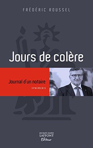 Jours de colère : Journal d'un notaire