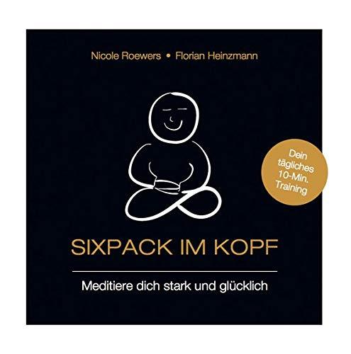 Sixpack im Kopf: Meditiere dich stark und glücklich -