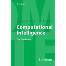 Computational Intelligence: Eine Einfuhrung (Informatik im Fokus) (German Edition)