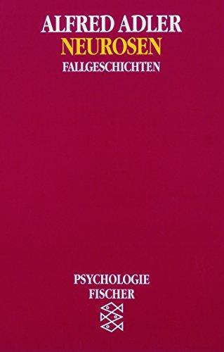 Neurosen: Fallgeschichten (Alfred Adler, Werkausgabe (Taschenbuchausgabe))