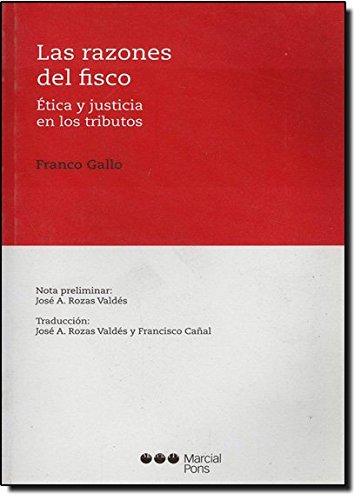 Las razones del fisco: Ética y justicia en los tributos (varios) por Franco Gallo
