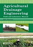 Agricultural Drainage Engineering: Field and Laboratory Manual