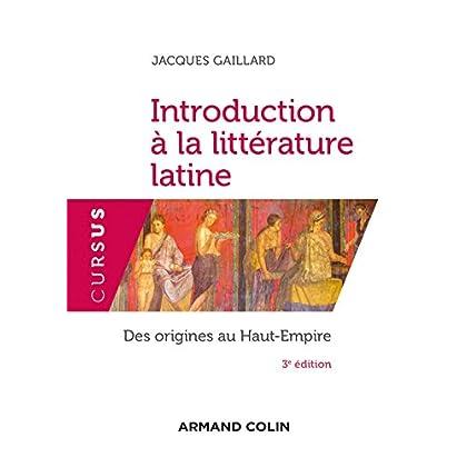 Introduction à la littérature latine - 3e éd. - Des origines au Haut-Empire