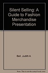 Silent Selling: A Guide to Fashion Merchandise Presentation