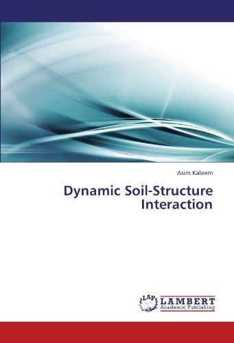 Dynamic Soil-Structure Interaction por Asim Kaleem