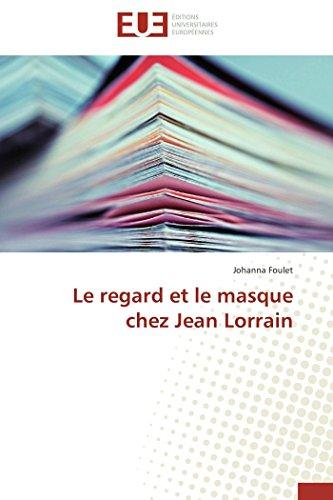 Le regard et le masque chez jean lorrain (OMN.UNIV.EUROP.) por FOULET-J