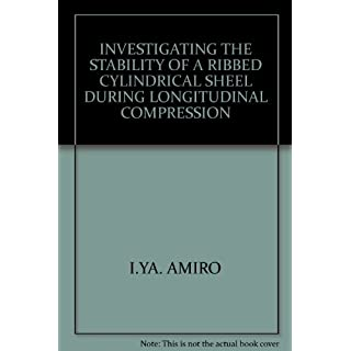 INVESTIGATING THE STABILITY OF A RIBBED CYLINDRICAL SHEEL DURING LONGITUDINAL COMPRESSION