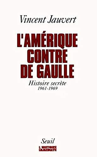 Télécharger Lamérique Contre De Gaulle Histoire Secrète 1961