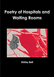 Poetry of Hospitals and Waiting Rooms