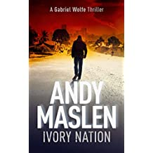 Ivory Nation: A Gabriel Wolfe Thriller (The Gabriel Wolfe Thrillers Book 11) (English Edition)
