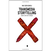 Transmedia Storytelling: Imagery, Shapes and Techniques by Max Giovagnoli (2-Nov-2011) Paperback