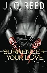 Surrender Your Love by J.C. Reed (2013-03-11)