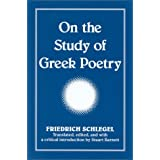 On the Study of Greek Poetry (SUNY Series, Intersections: Philosophy and Critical Theory) by Friedrich Schlegel (2001-01-11)