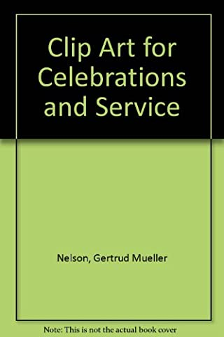 Clip Art for Celebrations and Service