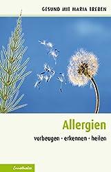 Allergien: Vorbeugen - erkennen - heilen