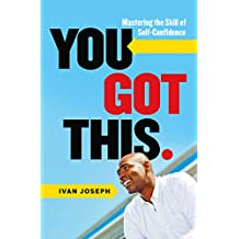 You Got This: Mastering the Skill of Self-Confidence (English Edition)