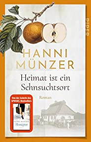 Heimat ist ein Sehnsuchtsort (Heimat-Saga 1): Roman
