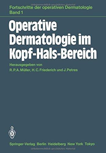 Operative Dermatologie im Kopf-Hals-Bereich (Fortschritte der operativen und onkologischen Dermatologie) by R. P. A. M??ller H. C. Friederich (1984-01-01)