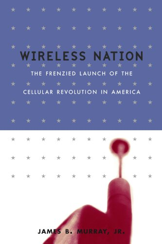 Wireless-nation (Wireless Nation: The Frenzied Launch Of The Cellular Revolution)