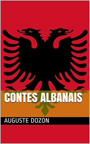 Contes Albanais par Auguste  Dozon
