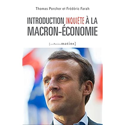 Introduction inquiète à la Macron-économie