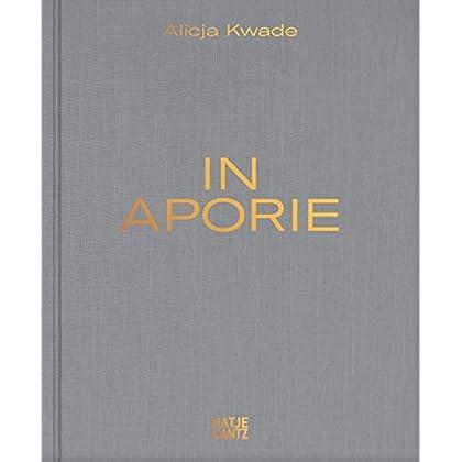Alicja Kwade : In aporie