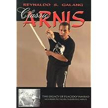 Classic Arnis by Reynaldo S Galang (2004-05-02)