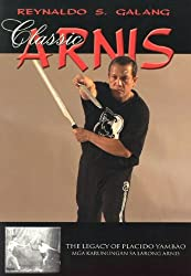 Classic Arnis by Reynaldo S Galang (2004-05-02)