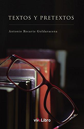 Textos y Pretextos por Antonio Recarte Goldaracena