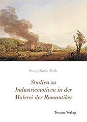 Studien zu Industriemotiven in der Malerei der Romantiker