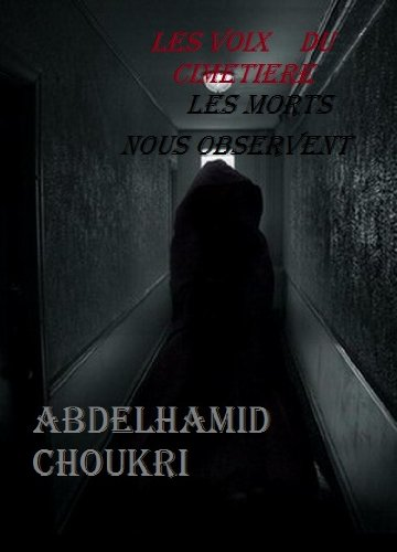 Les voix du cimetiere par choukri abdelhamid