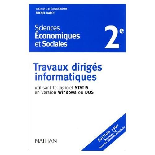 Travaux dirigés informatiques : sciences économiques et sociales niveau seconde. Utilisant le logiciel STATIS sous WINDOWS ou DOS by Michel Narcy (1999-03-08)