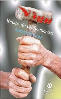 Vigu: Relato de un secuestro (Spanish Edition) di [Bautista López, Anselmo]
