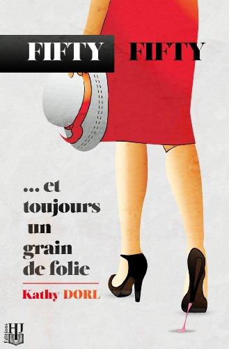 Fifty Fifty Et Toujours Un Grain De Folie [Pdf/ePub] eBook
