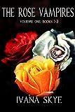 The Rose Vampires Volume I: A WhyChoose Romance (The Rose Vampires Boxsets Book 1) (English Edition)