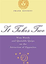 It Takes Two: Wise Words and Quotable Quips on the Attraction of Opposites