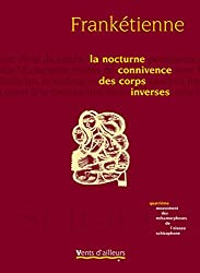 La Nocturne Connivence des corps inverses (Documents) (French Edition)