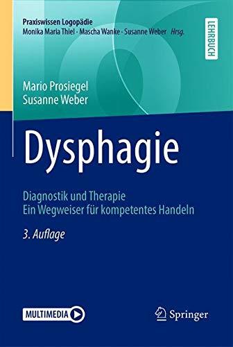 Dysphagie: Diagnostik und Therapie. Ein Wegweiser für kompetentes Handeln (Praxiswissen Logopädie)