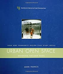 Urban Open Space: Designing for User Needs