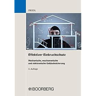 Effektiver Einbruchschutz: Mechanische, mechatronische und elektronische Gebäudesicherung