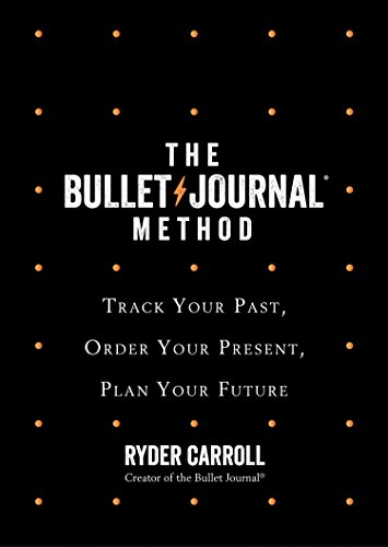 the bullet journal method: track your past, order your present, plan your future (english edition)