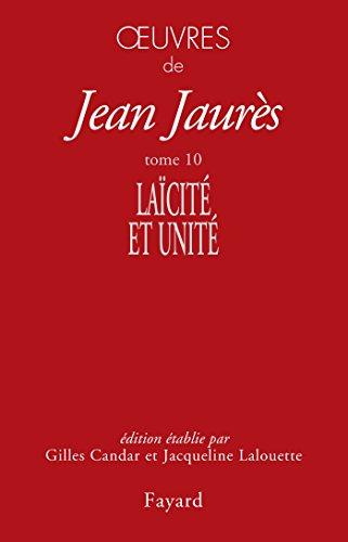 Oeuvres tome 10: Laïcité et unité par Jean Jaurès