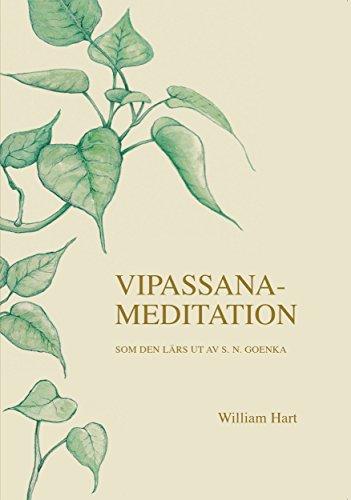 Vipassana-Meditation: Som Den Lärs Ut Av S.N. Goenka (Swedish Edition) por William Hart
