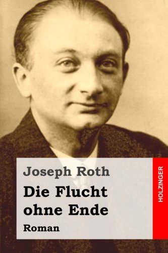 Die Flucht ohne Ende: Roman
