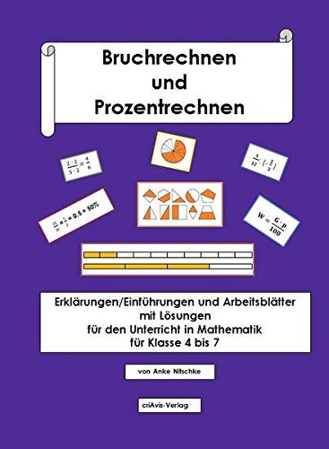 Bruchrechnen und Prozentrechnen: Einführungen/Erklärungen und Arbeitsblätter mit Lösungen für den Unterricht in Mathematik für Klasse 4 bis 7
