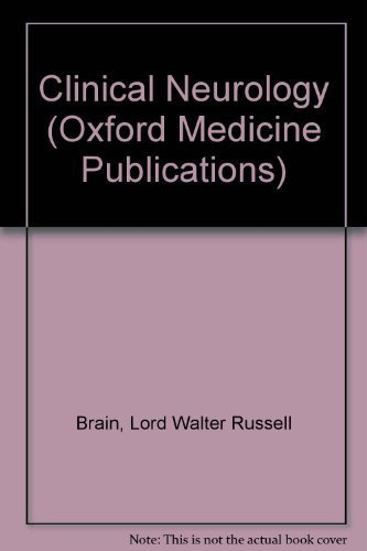 Clinical Neurology (Oxford Medicine Publications) 4th edition by Brain, Lord Walter Russell (1973) Paperback